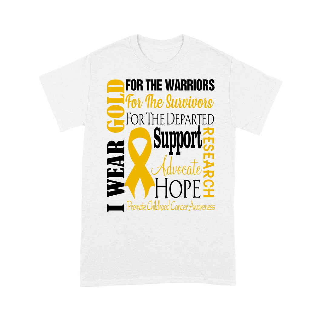 Childhood Cancer Awareness I Wear Gold For The Warriors - Standard T-shirt
