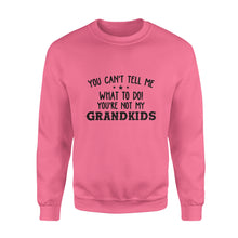 Load image into Gallery viewer, You Can't Tell Me What To Do, You're Not My Grandkids - Standard Crew Neck Sweatshirt