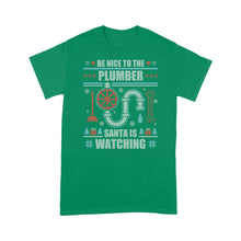Load image into Gallery viewer, Be Nice To The Plumber Ugly Christmas - Standard T-shirt