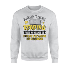 Load image into Gallery viewer, Weekend Forecast Reading With No Chance Of House Cleaning Or Cooking - Standard Crew Neck Sweatshirt