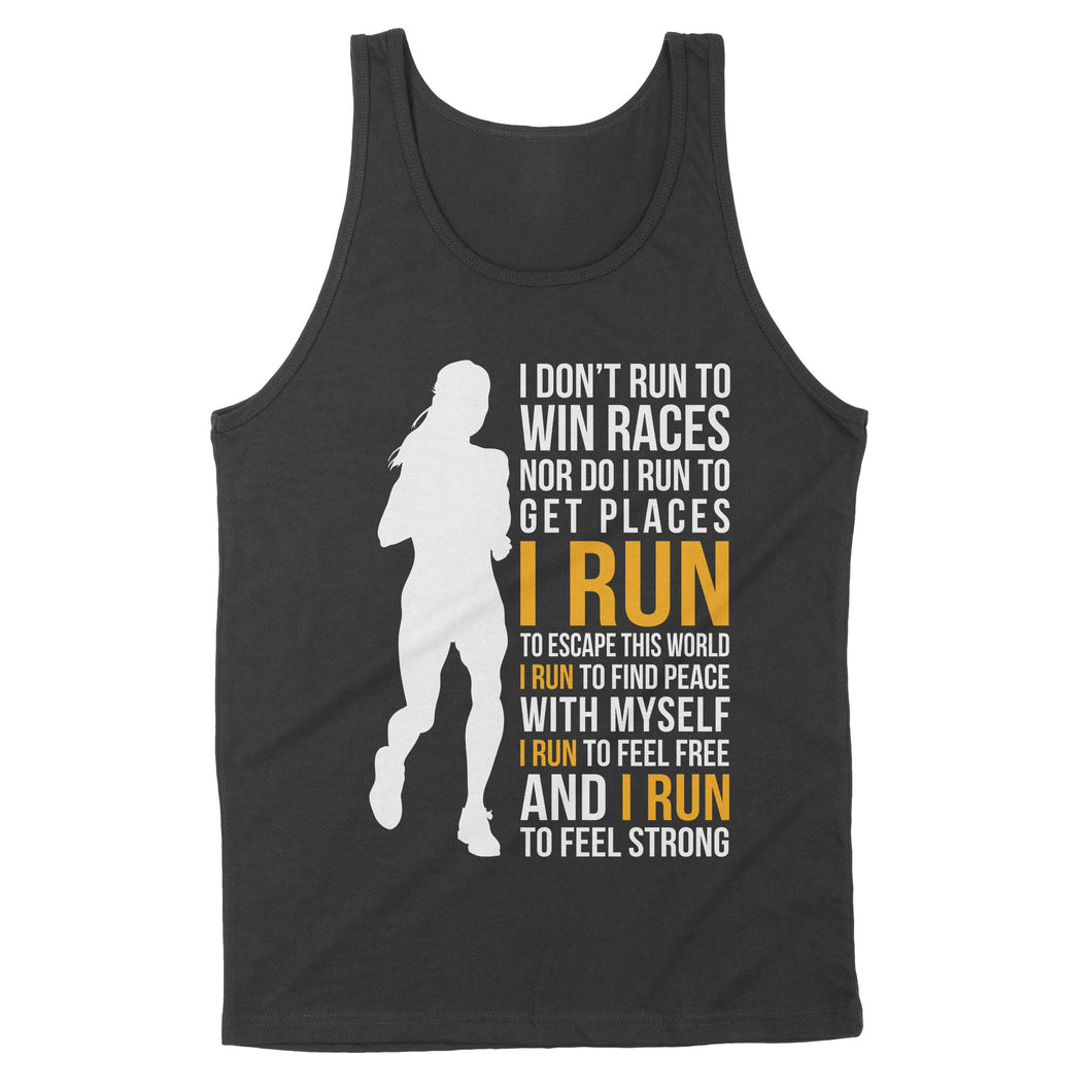I Don't Run To Win Races Nor Do I Run To Get Places I Run To Escape This World Women - Standard Tank