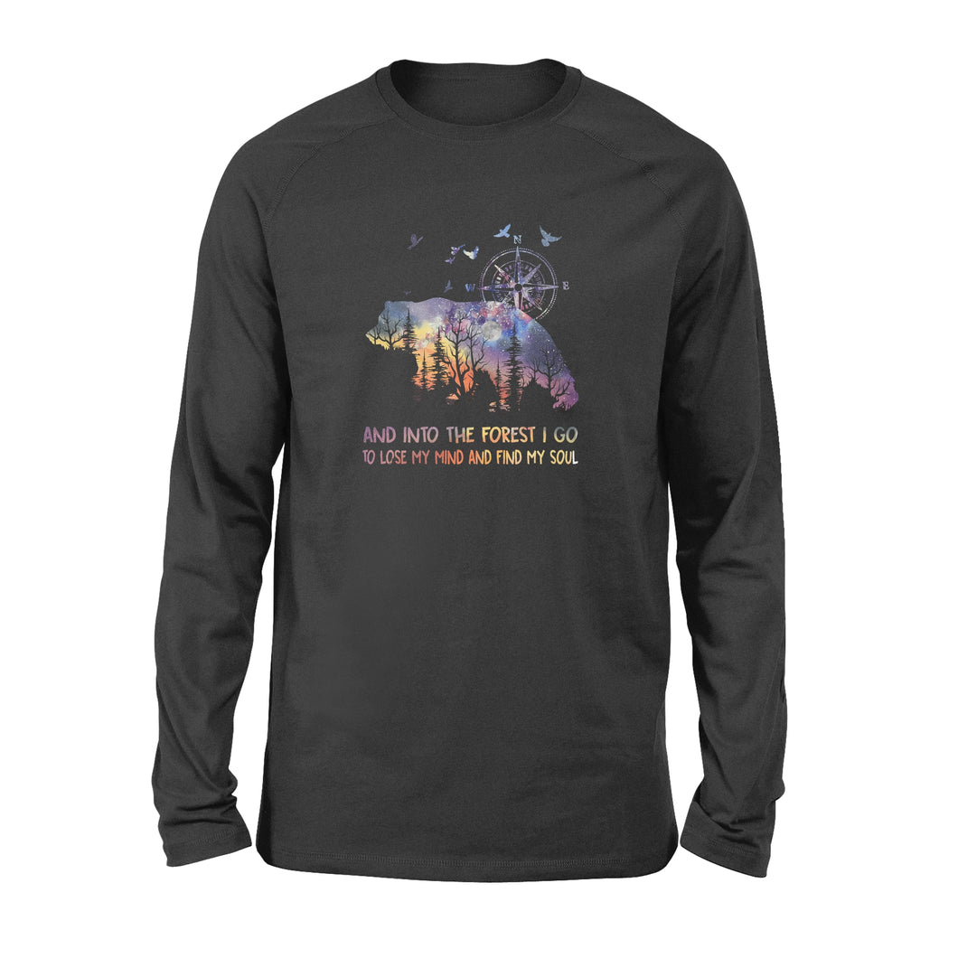 And Into The Forest I Go To Lose My Mind And Find My Soul - Standard Long Sleeve
