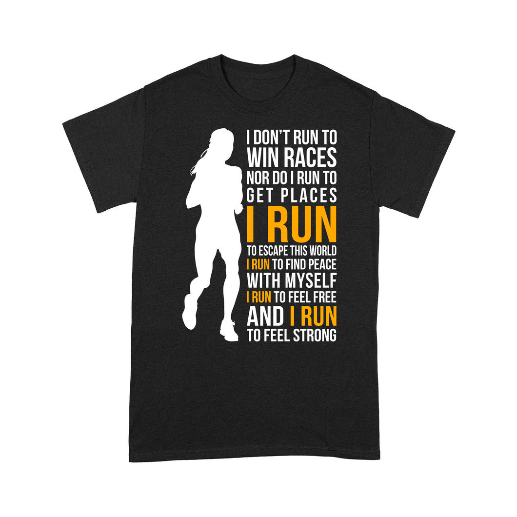 I Don't Run To Win Races Nor Do I Run To Get Places I Run To Escape This World Women - Standard T-shirt