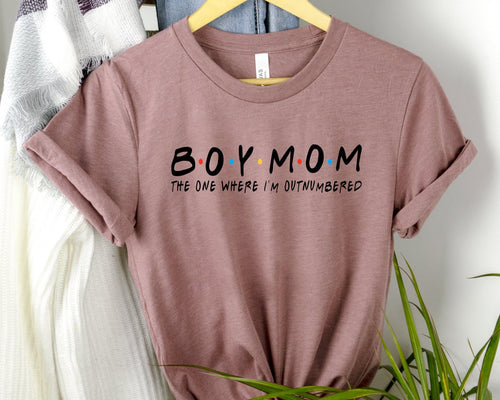 Boy Mom The One Where Im Outnumbered Shirt-Unisex T-Shirt