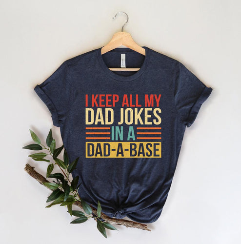 I Keep All My Dad Jokes In A Dad-A-Base Father's Day Gift T-Shirt-Unisex T-Shirt