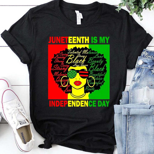 Juneteenth Is My Independence Day Shirt-Unisex T-Shirt