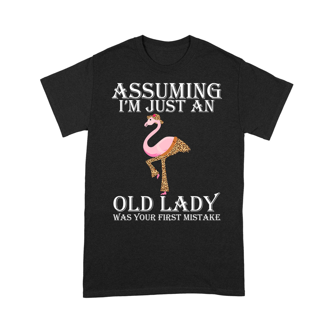 Assuming I'm Just An Old Lady Was Your First Mistake Leopard Skin Flamingo - Standard T-shirt