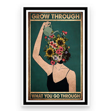 Load image into Gallery viewer, Grow Through What You Go Through Garden Flower Pot Head Poster - Poster
