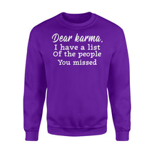 Load image into Gallery viewer, Dear Karma, I Have A List Of The People You Missed - Standard Crew Neck Sweatshirt