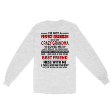 Load image into Gallery viewer, I'm Not A Perfect Grandson But My Crazy Grandma Loves Me - Standard Long Sleeve