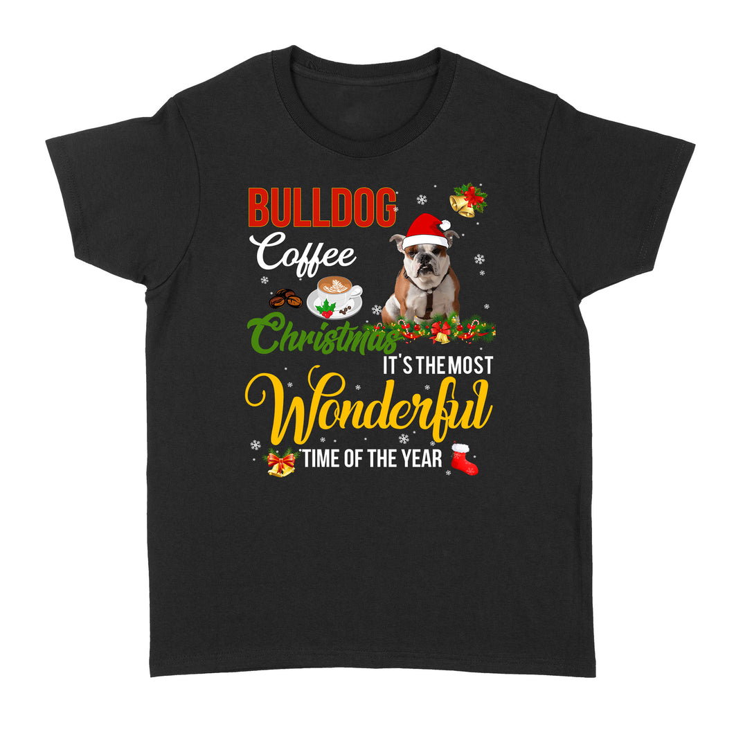 Bulldog Coffee Christmas It's The Most Wonderful Time Of The Year - Standard Women's T-shirt