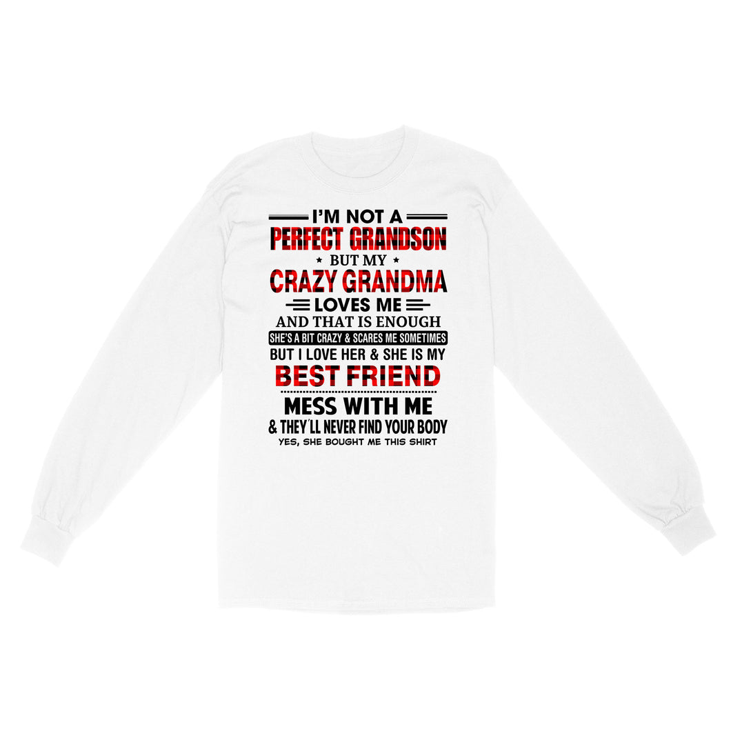 I'm Not A Perfect Grandson But My Crazy Grandma Loves Me - Standard Long Sleeve