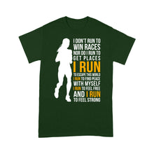 Load image into Gallery viewer, I Don't Run To Win Races Nor Do I Run To Get Places I Run To Escape This World Women - Standard T-shirt