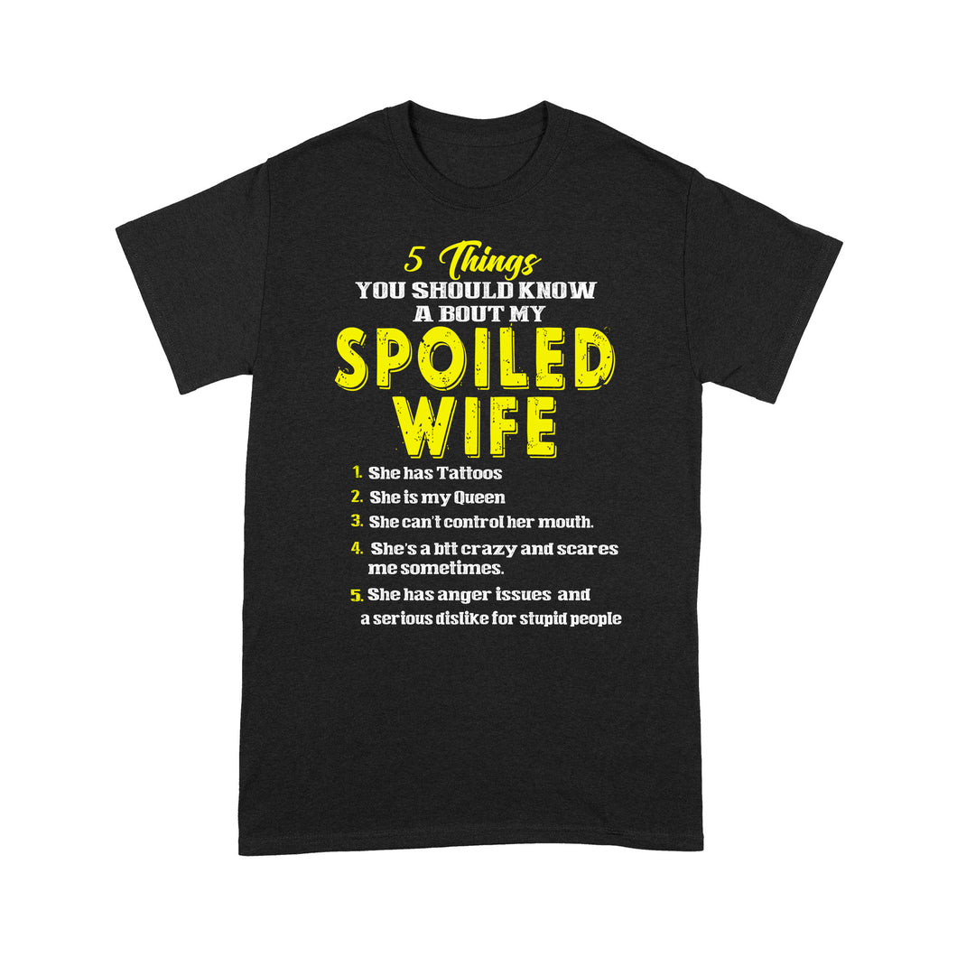5 Things You Should Know A Bout My Spoiled Wife - Standard T-shirt