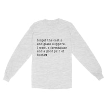 Load image into Gallery viewer, Forget The Castle I Want A Farmhouse - Standard Long Sleeve
