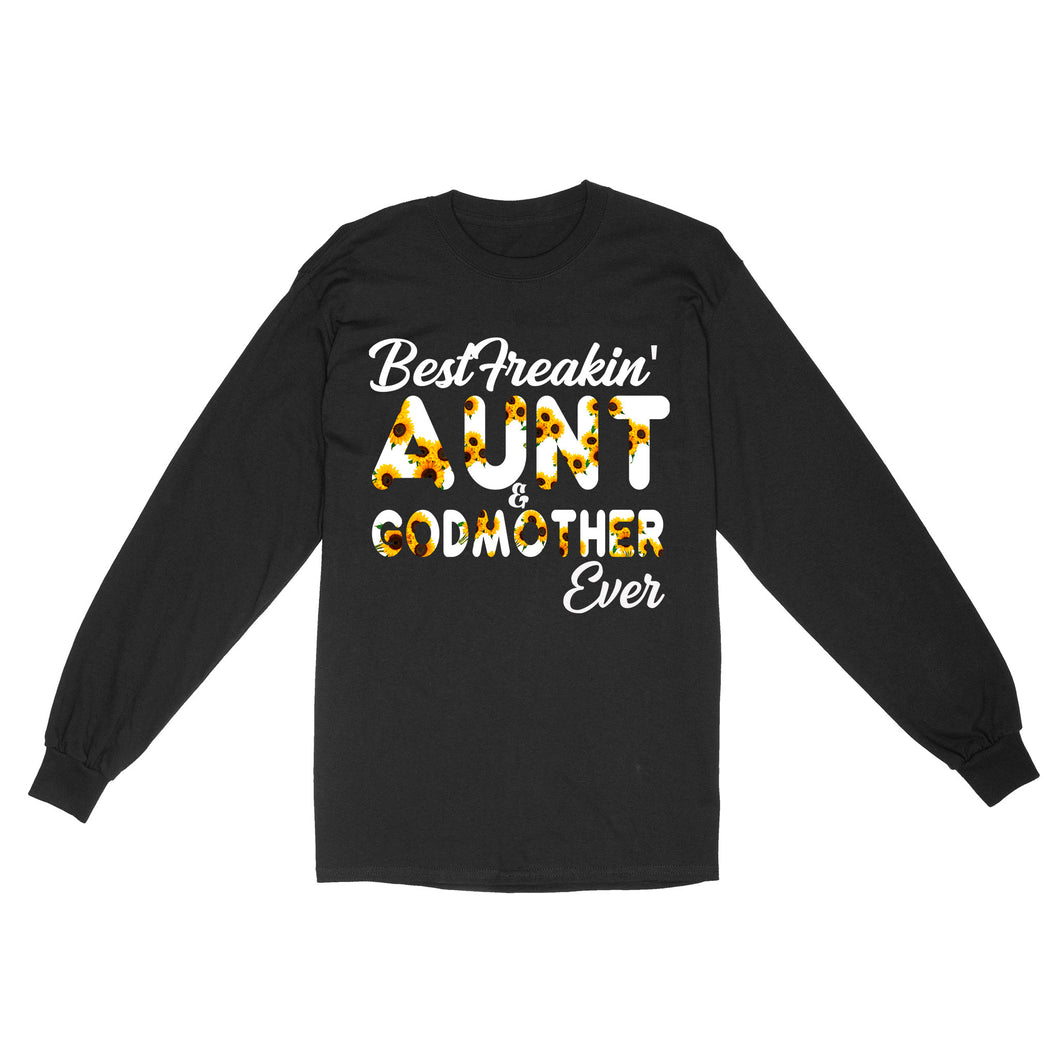 Best Freakin Aunt & Godmother Ever - Standard Long Sleeve