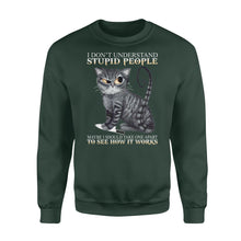 Load image into Gallery viewer, I Don't Understand Stupid People Mabe Should Take One Apart To See How It Work Shirt - Standard Crew Neck Sweatshirt