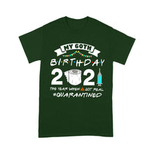 Load image into Gallery viewer, My 60Th Birthday 2021 The Year When Shit Got Real - Standard T-shirt