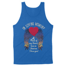 Load image into Gallery viewer, In Loving Memory A Piece Of My Heart Lives In Heaven I Love You - Standard Tank
