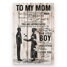 Load image into Gallery viewer, To My Mom, I Know It's Not Easy For A Woman To Raise A Man - Poster
