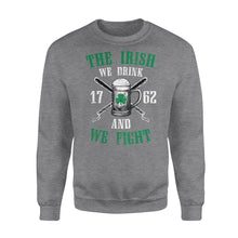 Load image into Gallery viewer, The Irish - We Drink and We Fight Shirt - Standard Crew Neck Sweatshirt