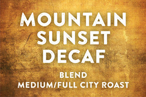 Mountain Sunset Decaf