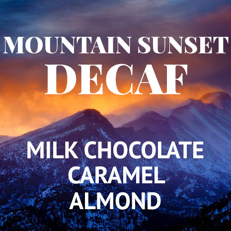 Mountain Sunset Decaf - 12oz bag