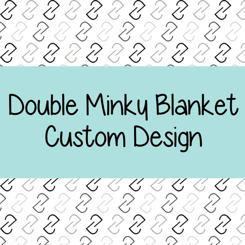Double Minky Blanket - Custom Design