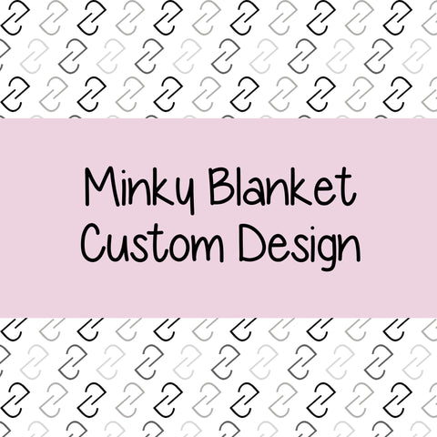 Minky Blanket - Custom Design