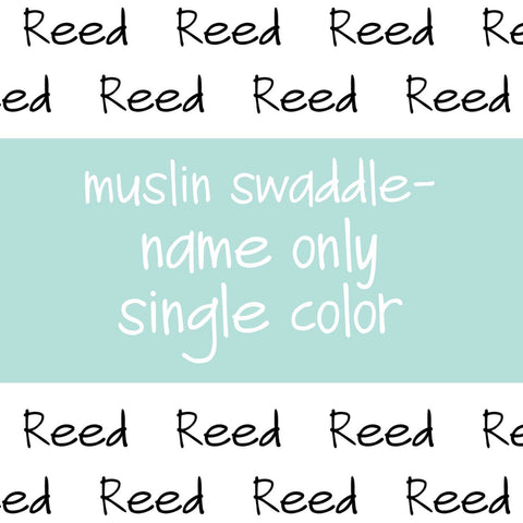 Muslin Swaddle - name only - single color