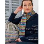Easy Fairisle Knits: 14 Projects with a Modern Twist by Martin Storey