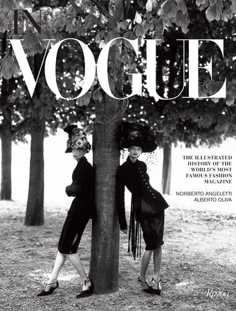 In Vogue An Illustrated History of the World's Most Famous Fashion Magazine