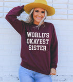 World's Okayest Sister Sweatshirt