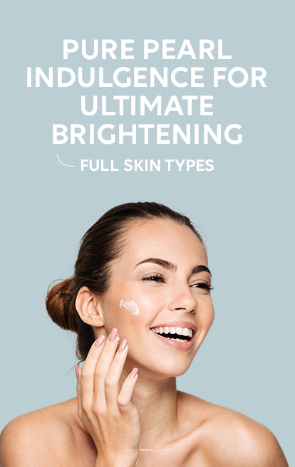Pure pearl indulgence for ultimate brightening