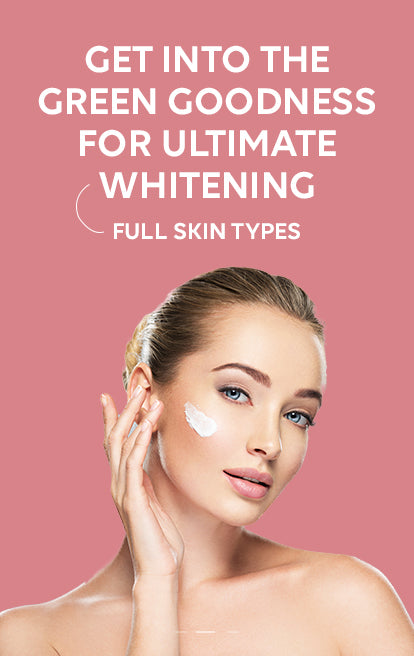 Get Into The Green Goodness  For Ultimate Whitening