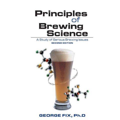 Principles of Brewing Science - 2nd Edition