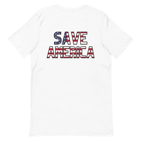 """SAVE AMERICA"" Short-Sleeve Unisex T-Shirt"