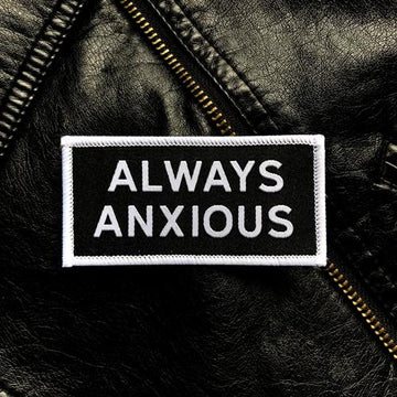 Always Anxious · Iron-On Patch