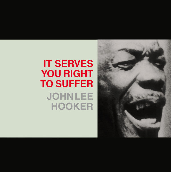 John Lee Hooker ‎– It Serves You Right To Suffer (Vinyle neuf/New LP)