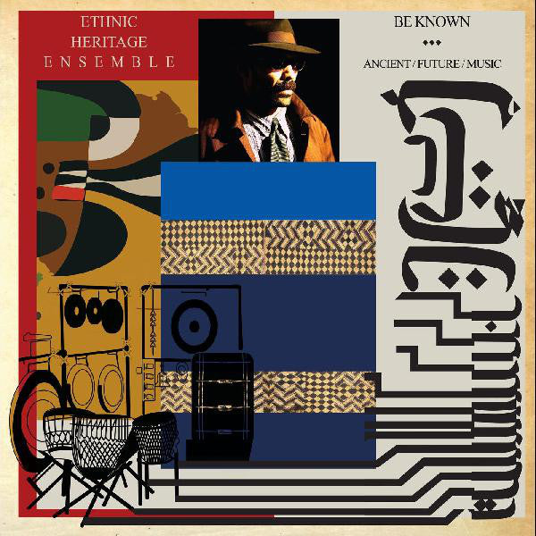 Ethnic Heritage Ensemble ‎– Be Known: Ancient / Future / Music (Vinyle neuf/New LP)
