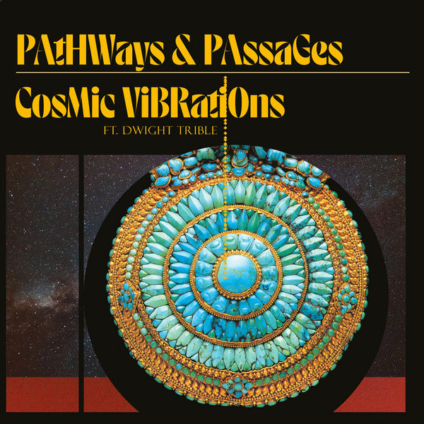 Cosmic Vibrations (4) Ft. Dwight Trible ‎– Pathways & Passages (Vinyle neuf/New LP)