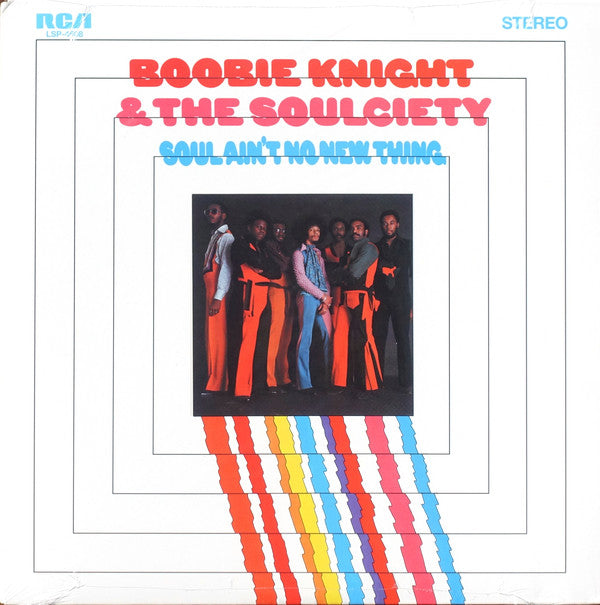 Boobie Knight & The Soulciety ‎– Soul Ain't No New Thing (Vinyle neuf/New LP)