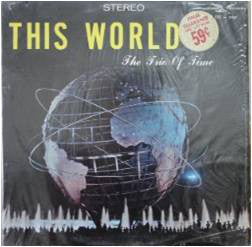 The Trio Of Time ‎– This World (sealed) (Vinyle usagé / Used LP)