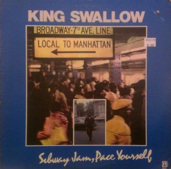 King Swallow* ‎– Subway Jam, Pace Yourself (Vinyle usagé / Used LP)