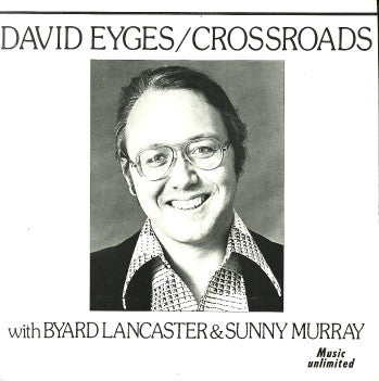 David Eyges With Byard Lancaster & Sunny Murray ‎– Crossroads (Vinyle usagé / Used LP)
