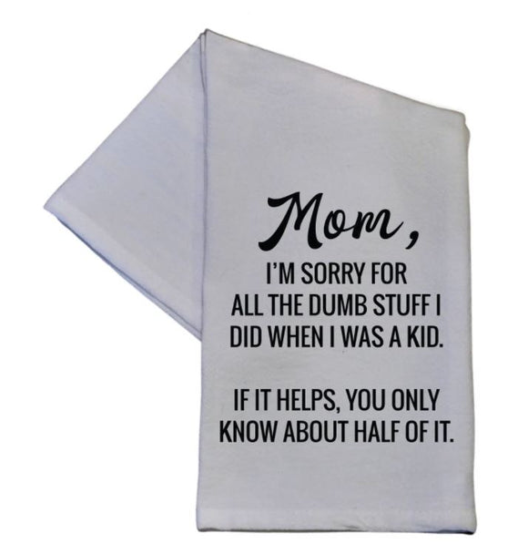 Mom, Sorry for Dumb Stuff Towel