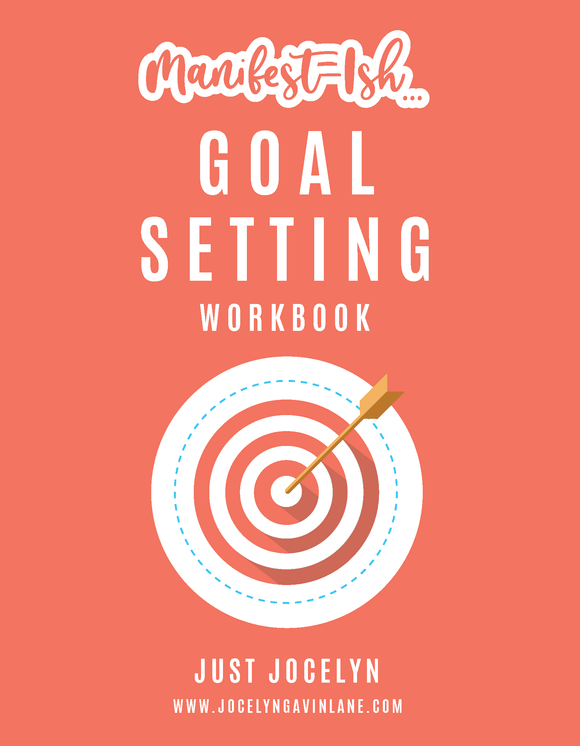 Goal-Setting Manifest-Ish Workbook