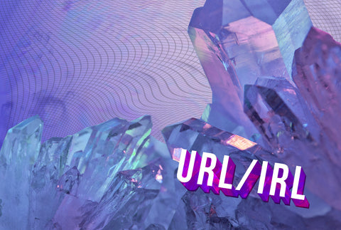 URL / IRL // ISSUE 17
