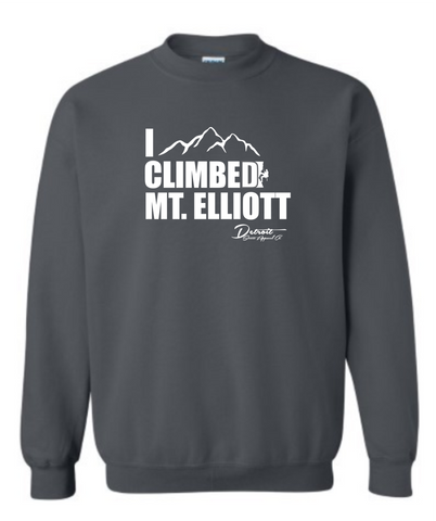 Detroit Street Apparel I Climbed Mt. Elliott Sweatshirts