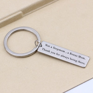 Not A Stepmom A Bonus Mom Thank You For Always Being There Stainless Steel Keychain Mother Gift